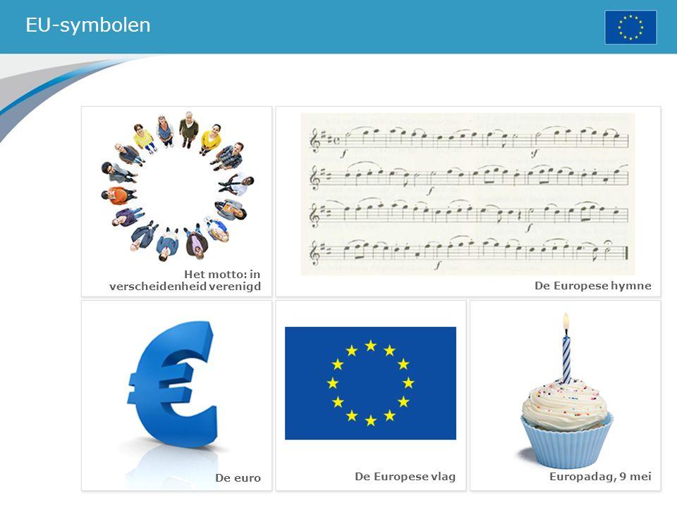EU-symbolen Het motto: in verscheidenheid verenigd De Europese hymne