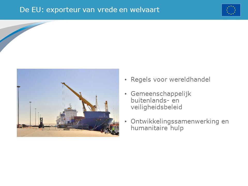 De EU: exporteur van vrede en welvaart