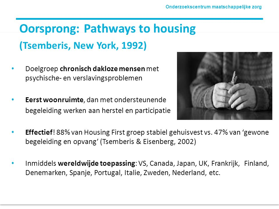 Oorsprong: Pathways to housing (Tsemberis, New York, 1992)