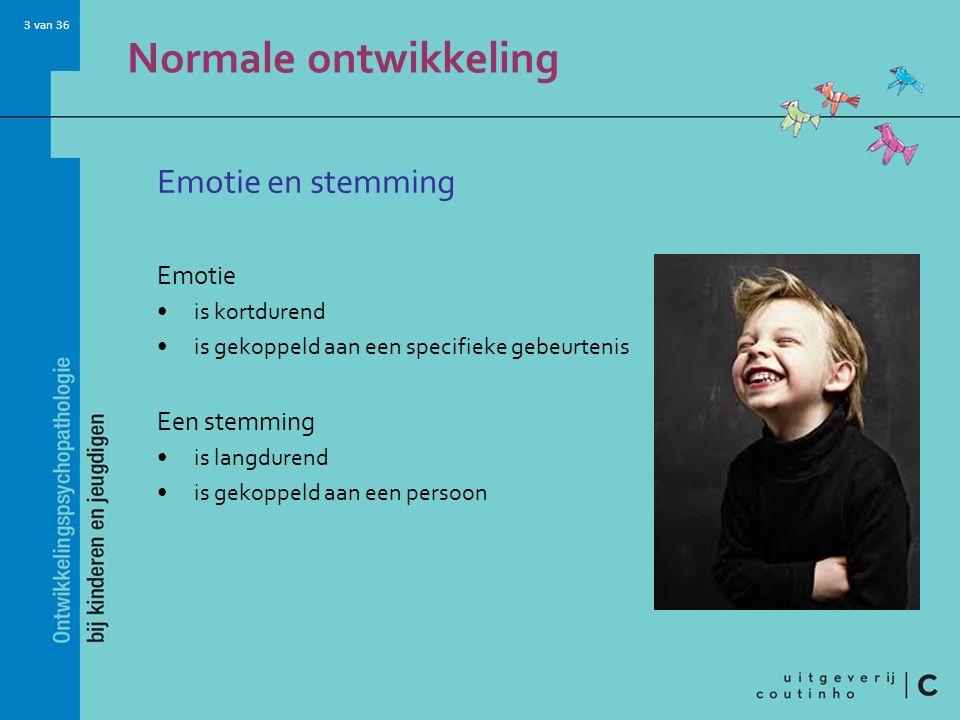 Normale ontwikkeling Emotie en stemming Emotie Een stemming