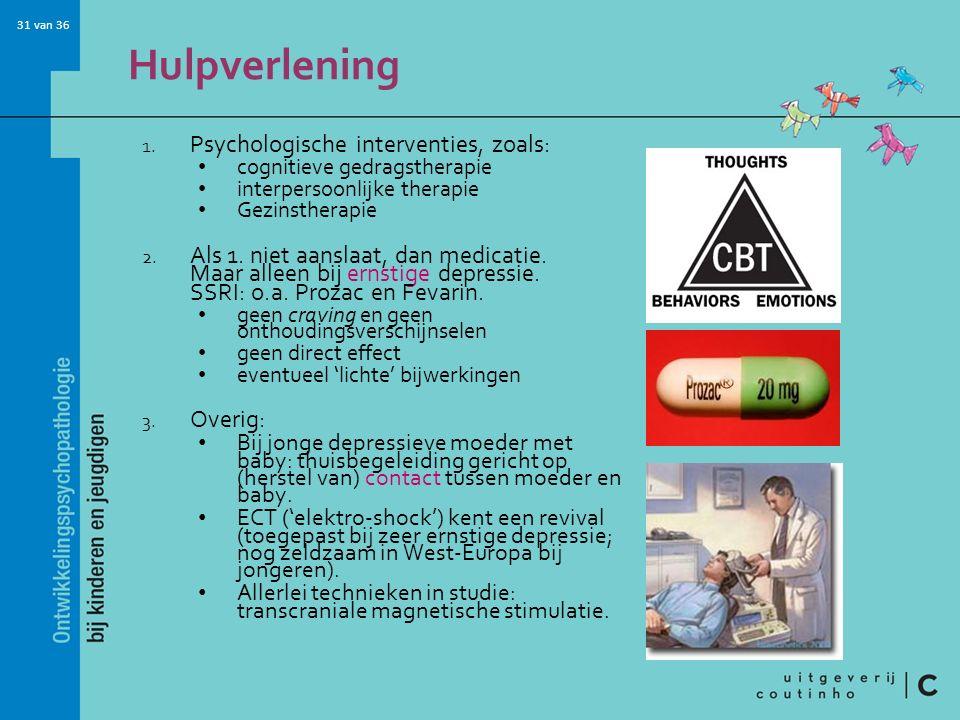 Hulpverlening Psychologische interventies, zoals: