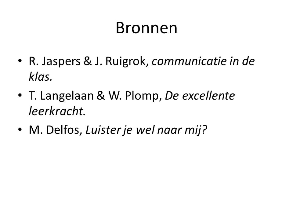 Bronnen R. Jaspers & J. Ruigrok, communicatie in de klas.