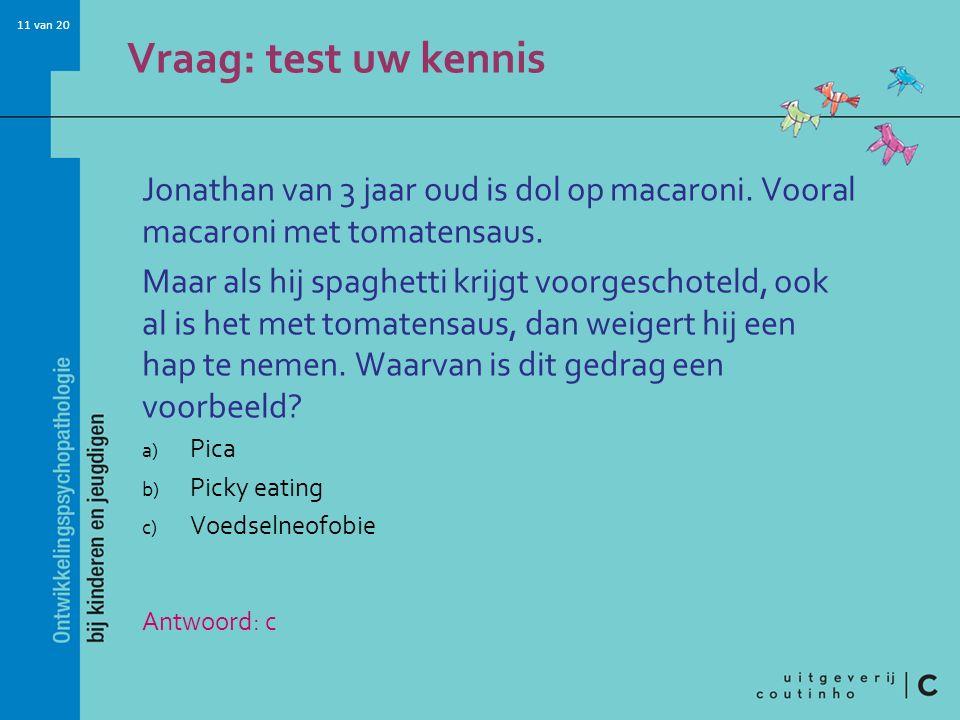 Vraag: test uw kennis Jonathan van 3 jaar oud is dol op macaroni. Vooral macaroni met tomatensaus.