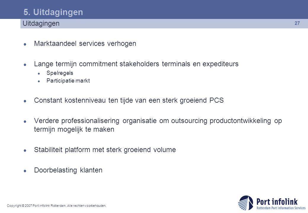 5. Uitdagingen Uitdagingen Marktaandeel services verhogen