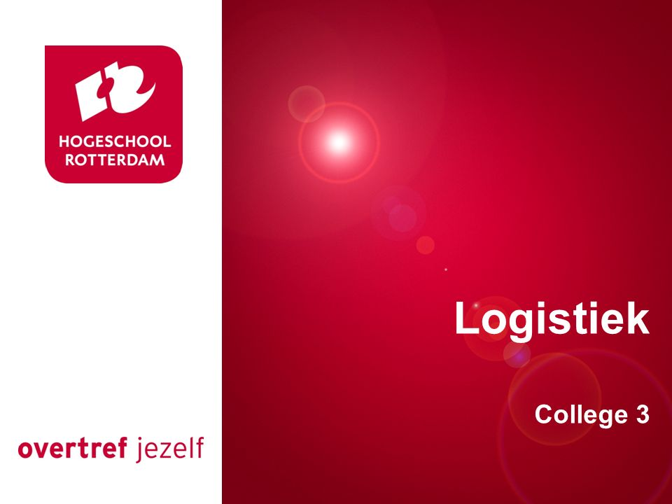Presentatie titel Logistiek College 3 Rotterdam, 00 januari 2007