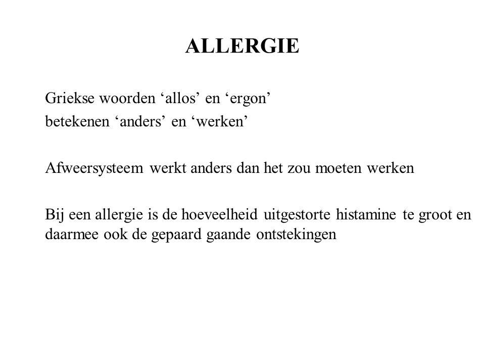 ALLERGIE Griekse woorden 'allos' en 'ergon'