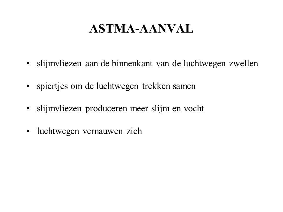 ASTMA-AANVAL slijmvliezen aan de binnenkant van de luchtwegen zwellen