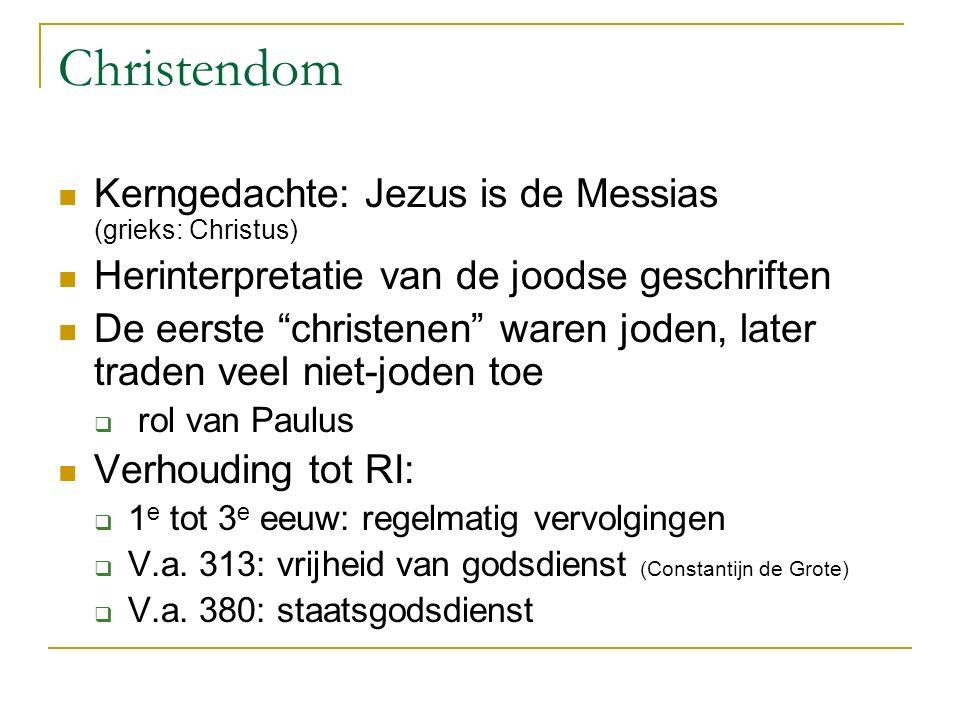 Christendom Kerngedachte: Jezus is de Messias (grieks: Christus)