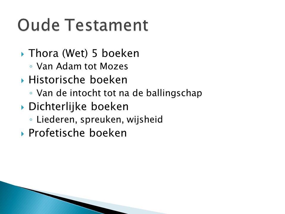 Oude Testament Thora (Wet) 5 boeken Historische boeken