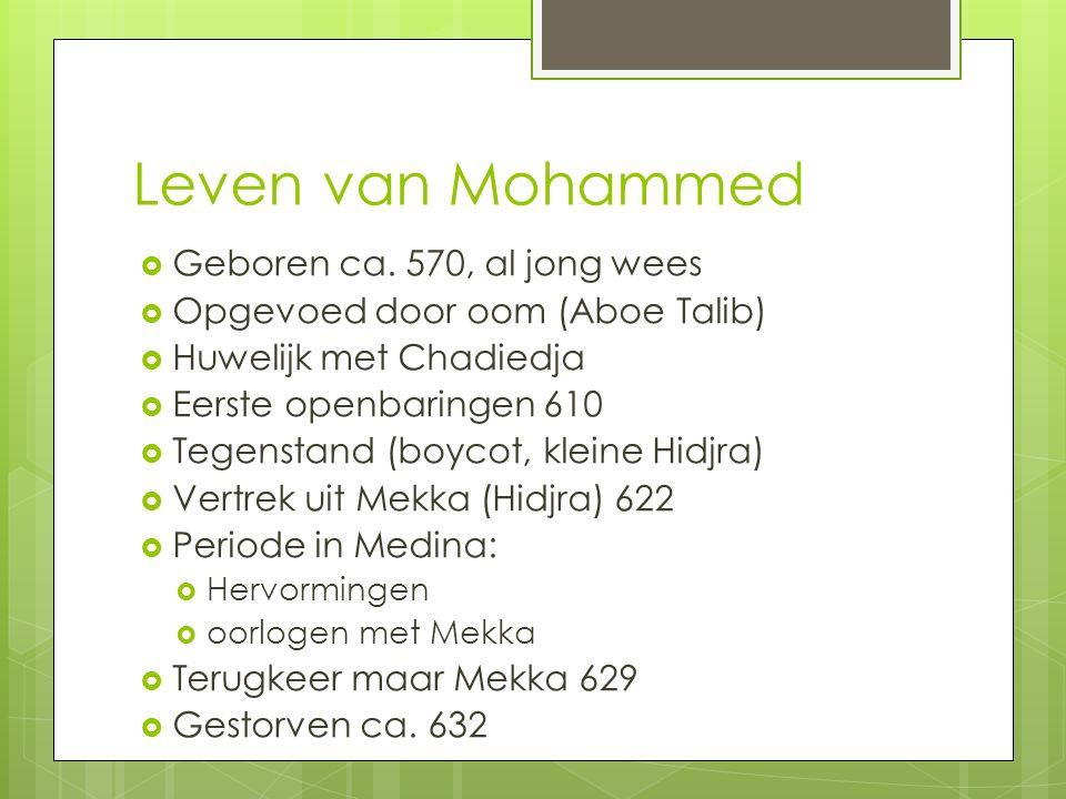 Leven van Mohammed Geboren ca. 570, al jong wees