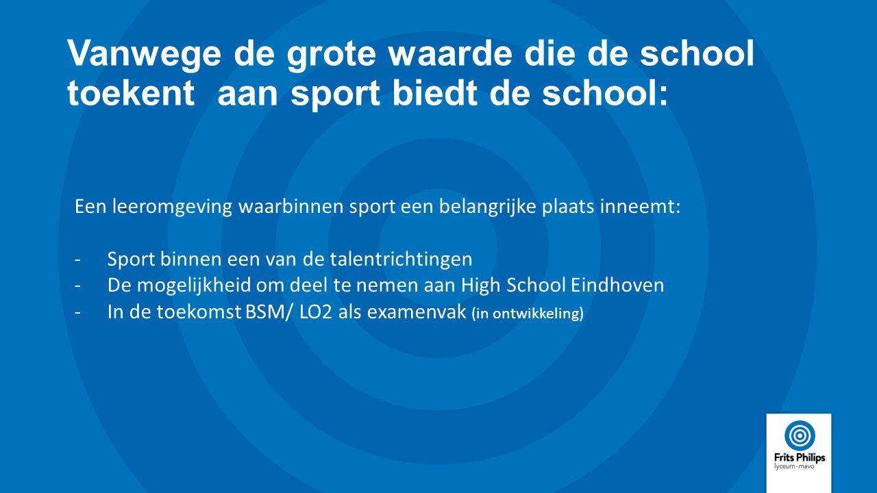 Vanwege de grote waarde die de school toekent aan sport biedt de school: