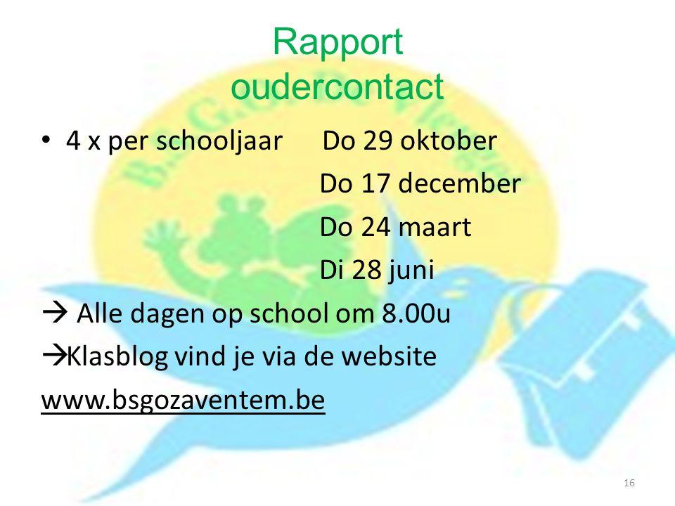 Rapport oudercontact 4 x per schooljaar Do 29 oktober Do 17 december