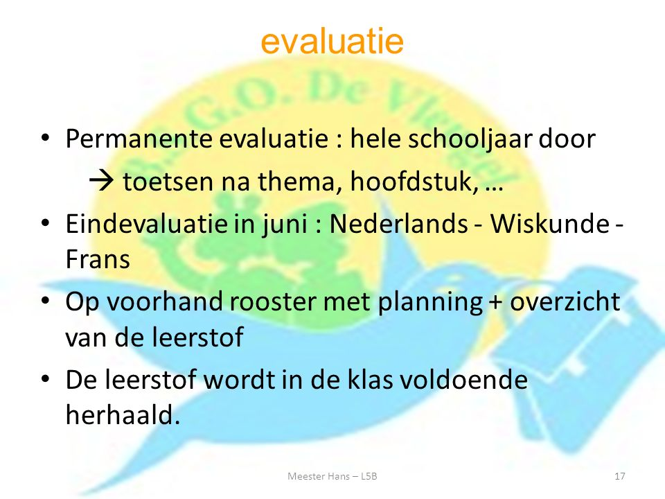 evaluatie Permanente evaluatie : hele schooljaar door