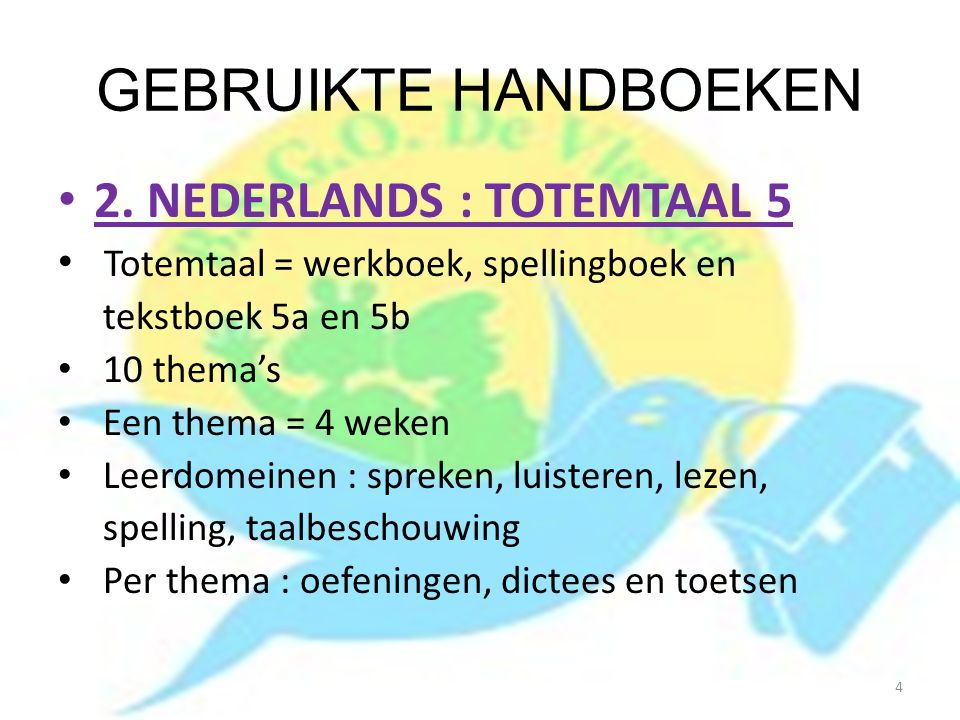 GEBRUIKTE HANDBOEKEN 2. NEDERLANDS : TOTEMTAAL 5