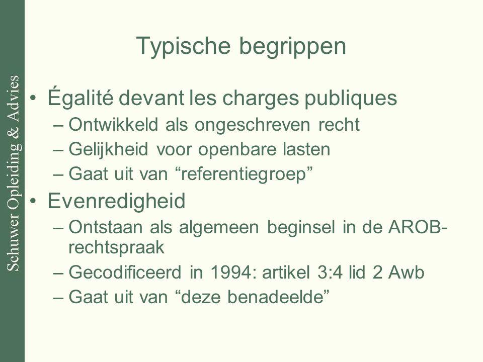 Typische begrippen Égalité devant les charges publiques Evenredigheid