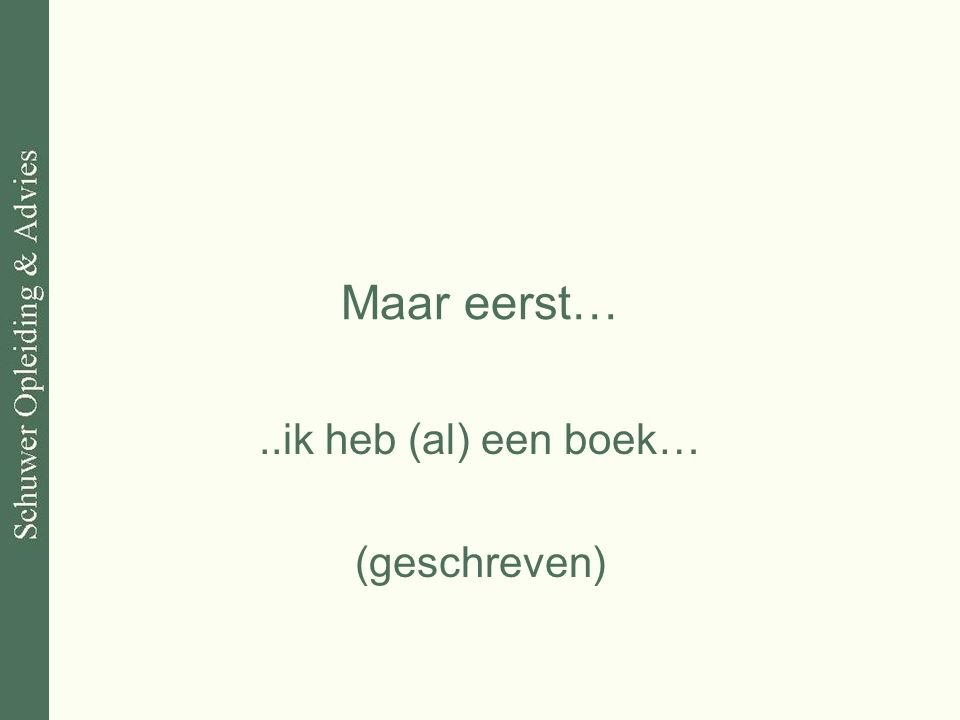 ..ik heb (al) een boek… (geschreven)