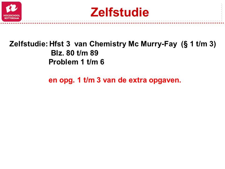 Zelfstudie Zelfstudie: Hfst 3 van Chemistry Mc Murry-Fay (§ 1 t/m 3)
