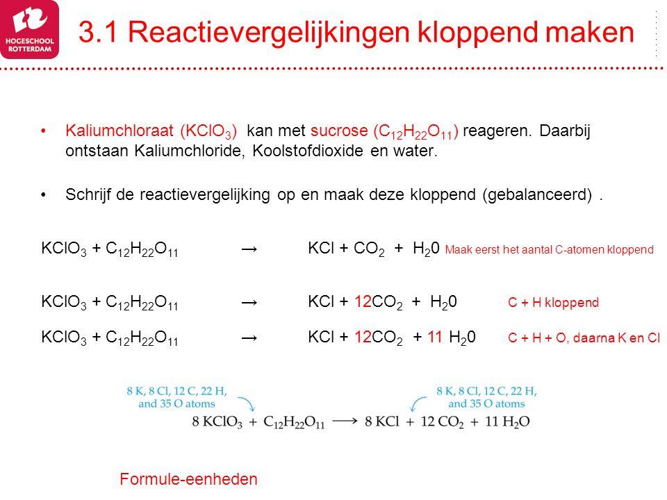 3.1 Reactievergelijkingen kloppend maken
