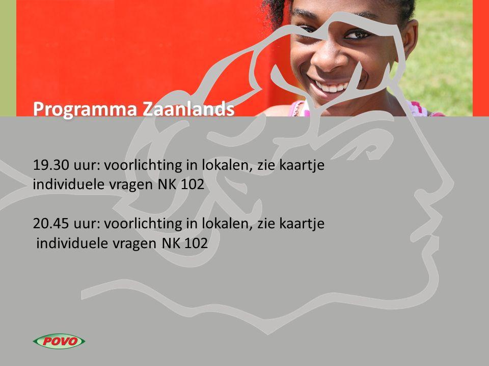 Programma Zaanlands 19.30 uur: voorlichting in lokalen, zie kaartje