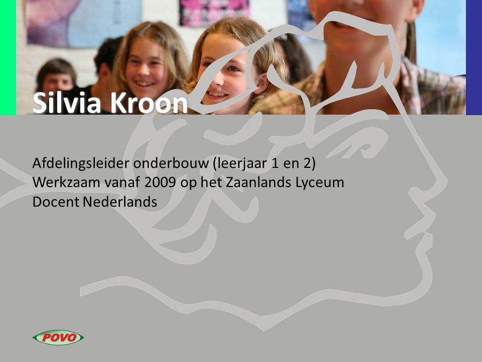 Silvia Kroon Afdelingsleider onderbouw (leerjaar 1 en 2)