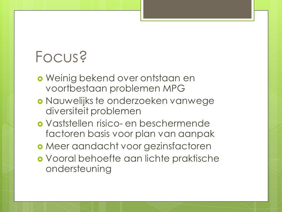 Focus Weinig bekend over ontstaan en voortbestaan problemen MPG