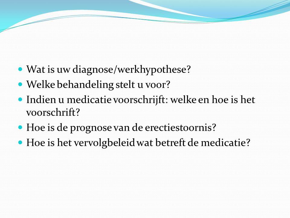 Wat is uw diagnose/werkhypothese