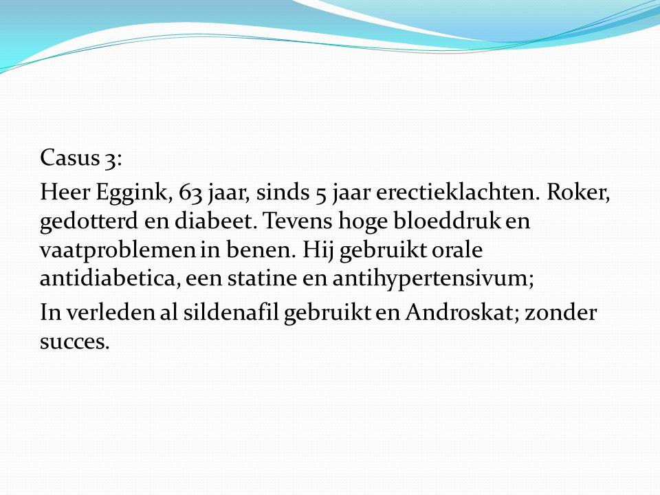 Casus 3: Heer Eggink, 63 jaar, sinds 5 jaar erectieklachten