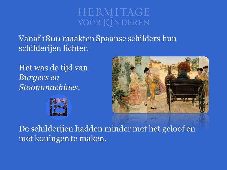 Vanaf 1800 maakten Spaanse schilders hun schilderijen lichter.