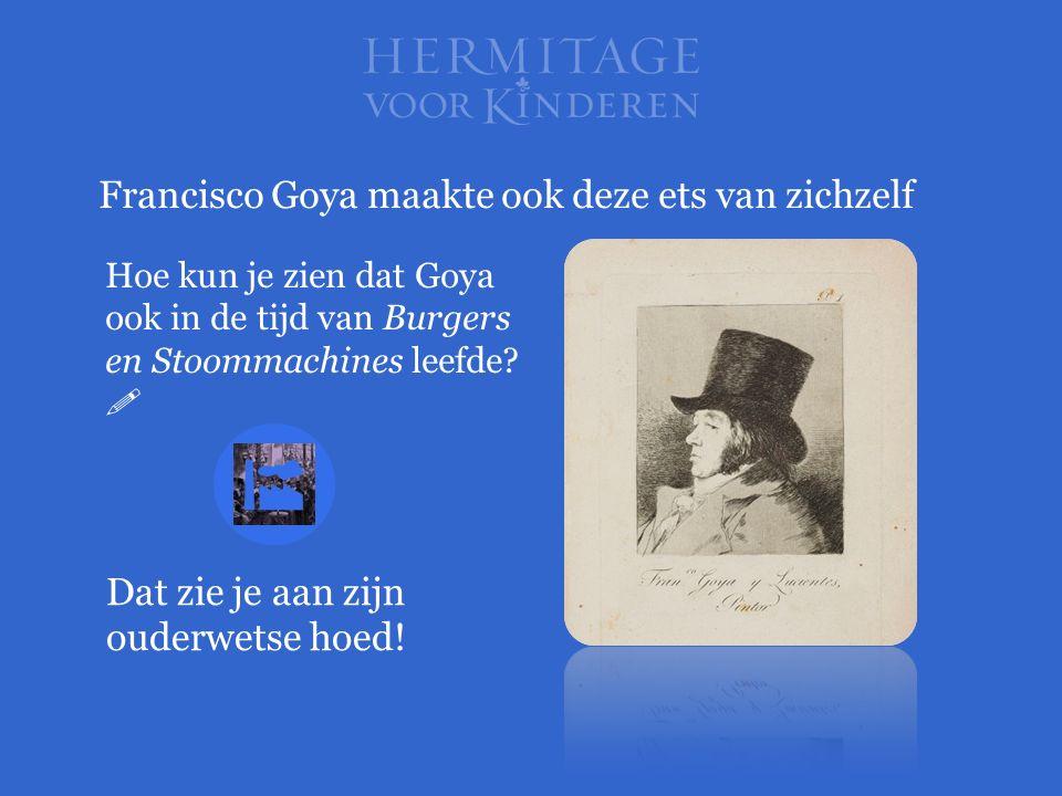 Francisco Goya maakte ook deze ets van zichzelf