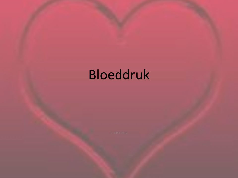 Bloeddruk E. Flink 2012