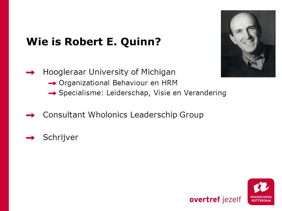 Wie is Robert E. Quinn Hoogleraar University of Michigan