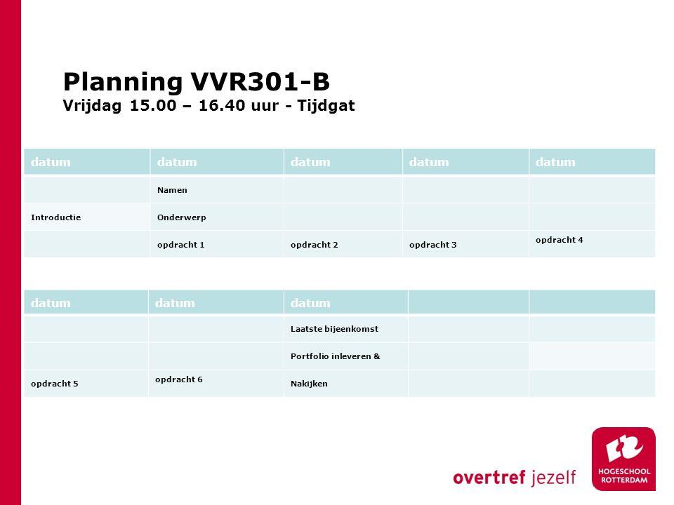 Planning VVR301-B Vrijdag 15.00 – 16.40 uur - Tijdgat