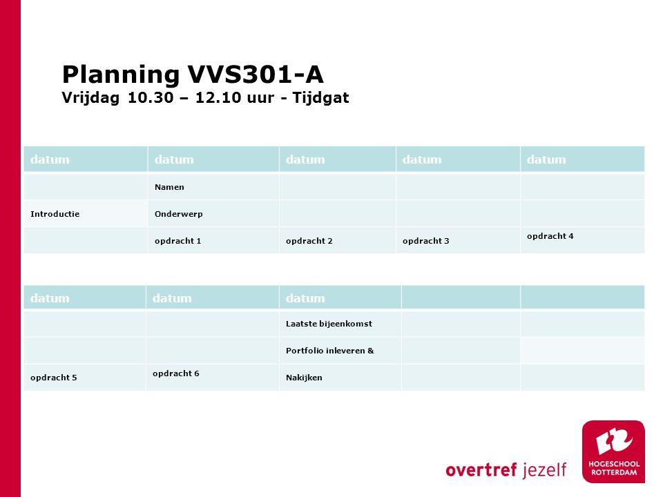 Planning VVS301-A Vrijdag 10.30 – 12.10 uur - Tijdgat