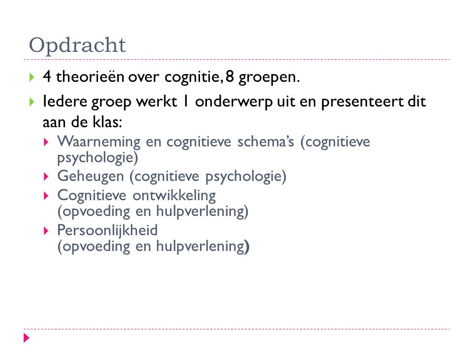 Opdracht 4 theorieën over cognitie, 8 groepen.