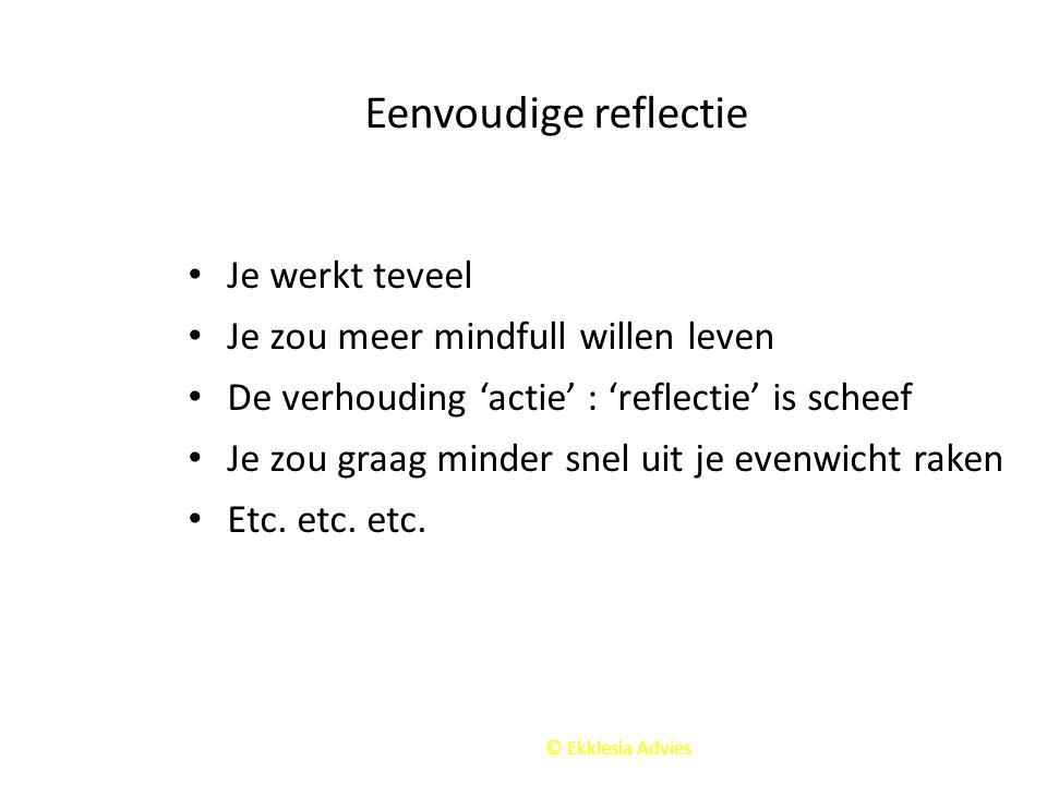 Eenvoudige reflectie Je werkt teveel Je zou meer mindfull willen leven
