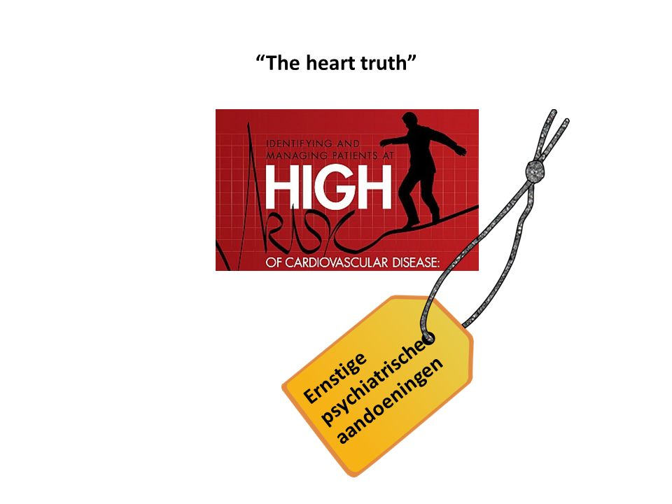The heart truth Ernstige psychiatrische aandoeningen