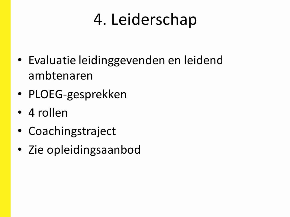 4. Leiderschap Evaluatie leidinggevenden en leidend ambtenaren