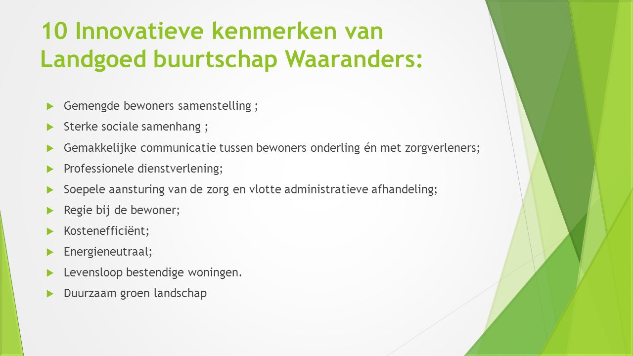 10 Innovatieve kenmerken van Landgoed buurtschap Waaranders: