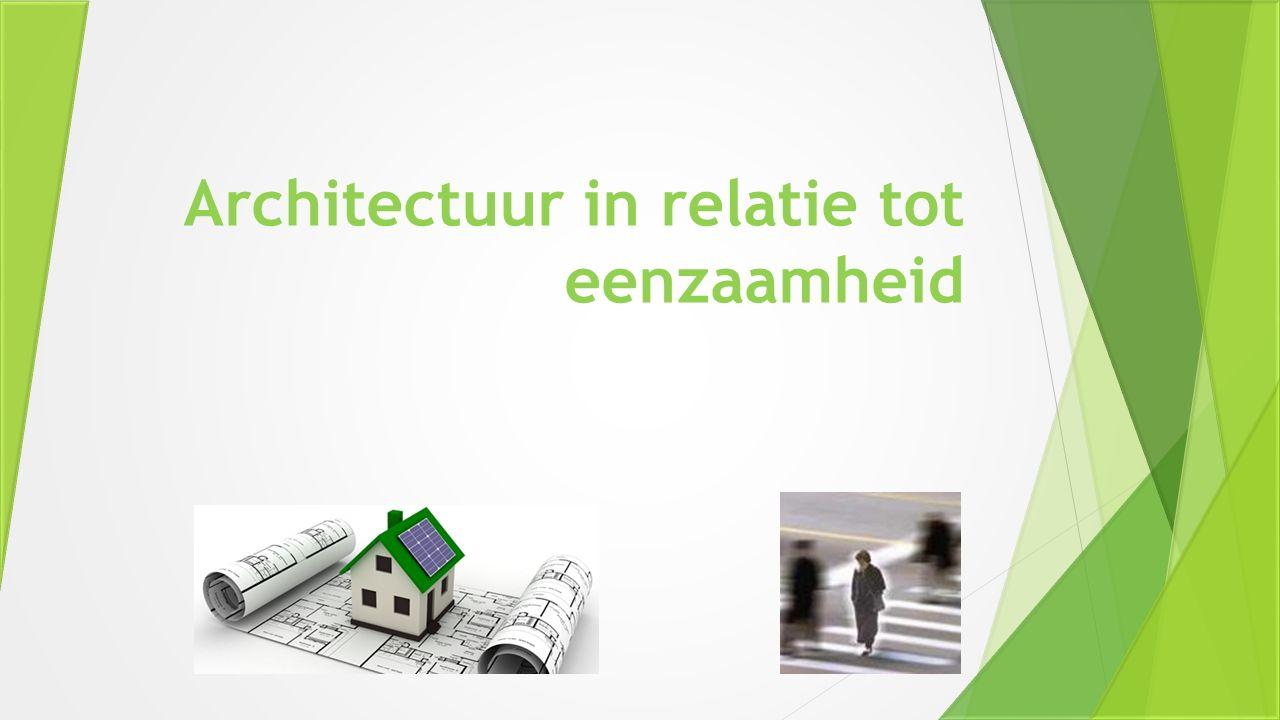 Architectuur in relatie tot eenzaamheid