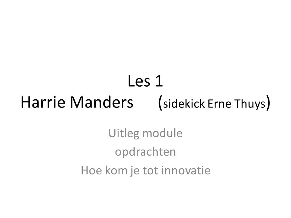Les 1 Harrie Manders (sidekick Erne Thuys)