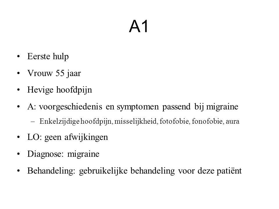 A1 Eerste hulp Vrouw 55 jaar Hevige hoofdpijn