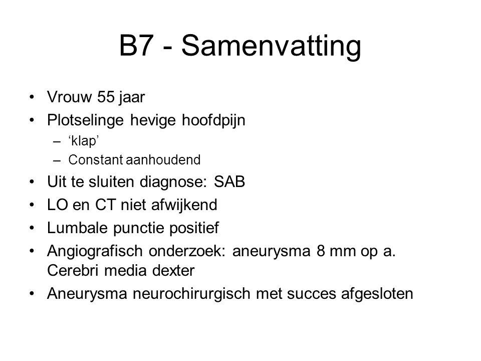 B7 - Samenvatting Vrouw 55 jaar Plotselinge hevige hoofdpijn