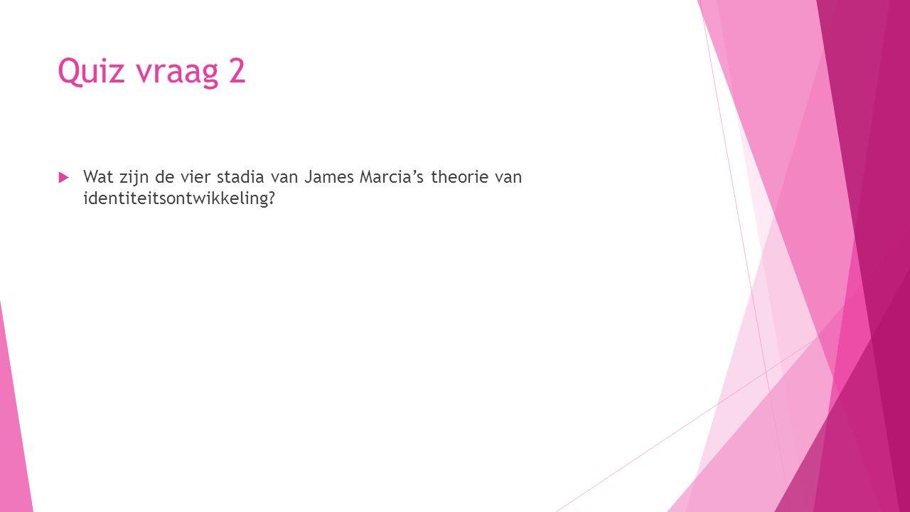 Quiz vraag 2 Wat zijn de vier stadia van James Marcia's theorie van identiteitsontwikkeling