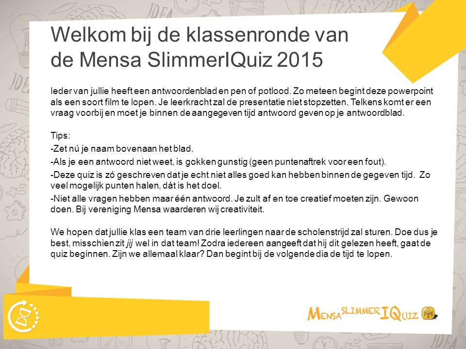 Welkom bij de klassenronde van de Mensa SlimmerIQuiz 2015