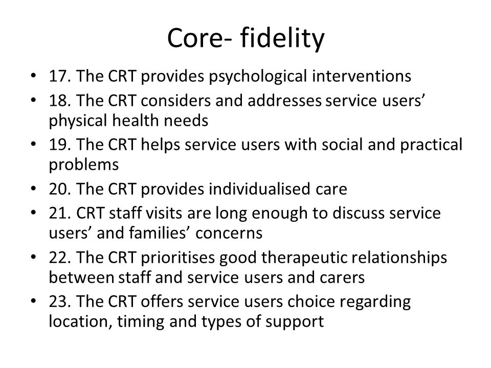 Core- fidelity 17. The CRT provides psychological interventions