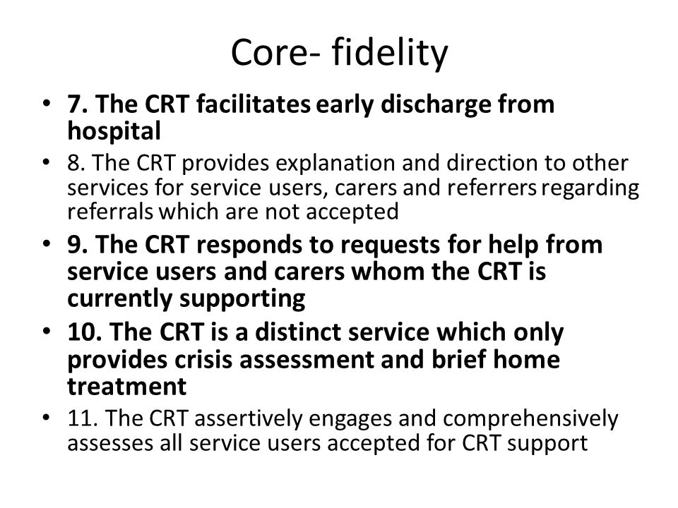 Core- fidelity 7. The CRT facilitates early discharge from hospital