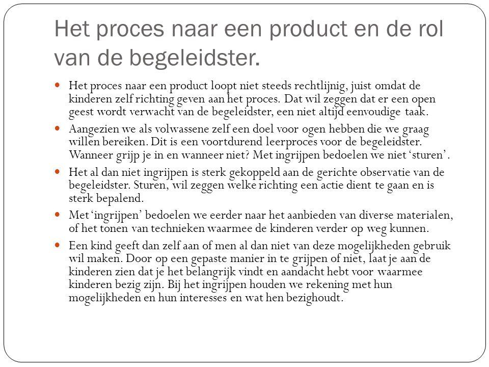 Het proces naar een product en de rol van de begeleidster.