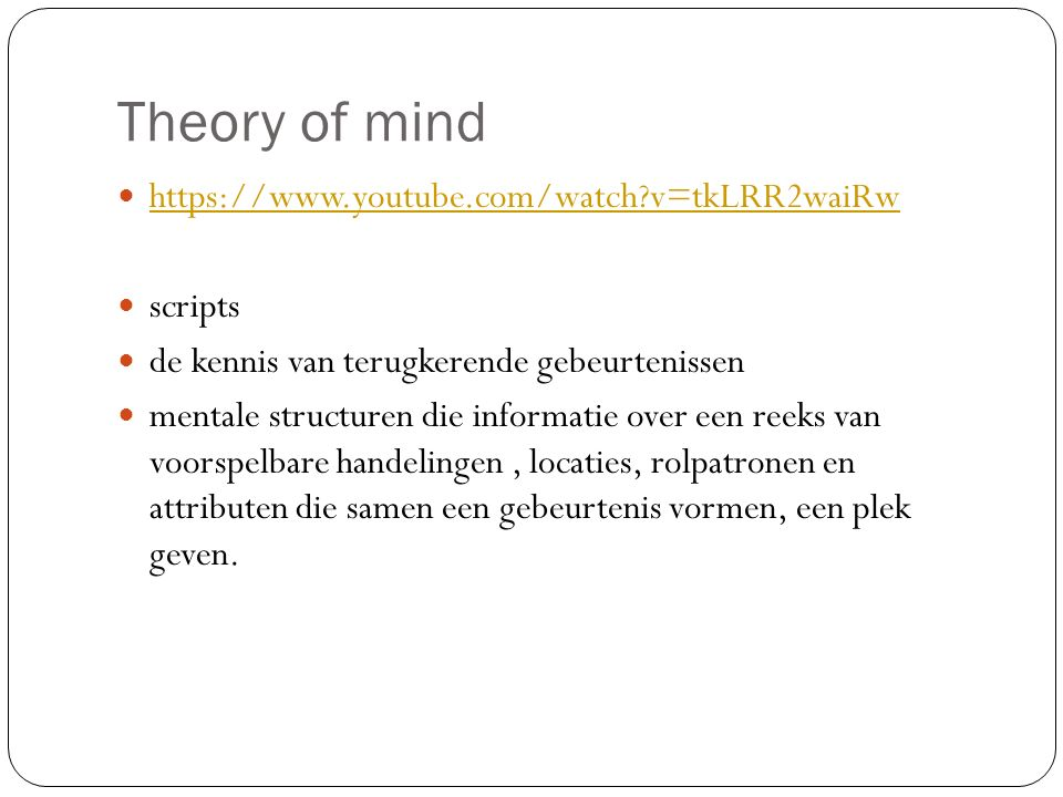 Theory of mind https://www.youtube.com/watch v=tkLRR2waiRw scripts