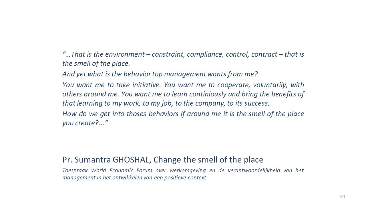 Pr. Sumantra GHOSHAL, Change the smell of the place
