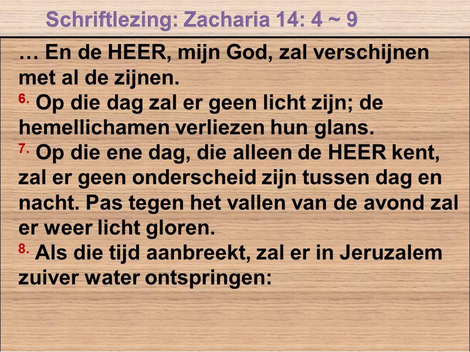 Schriftlezing: Zacharia 14: 4 ~ 9